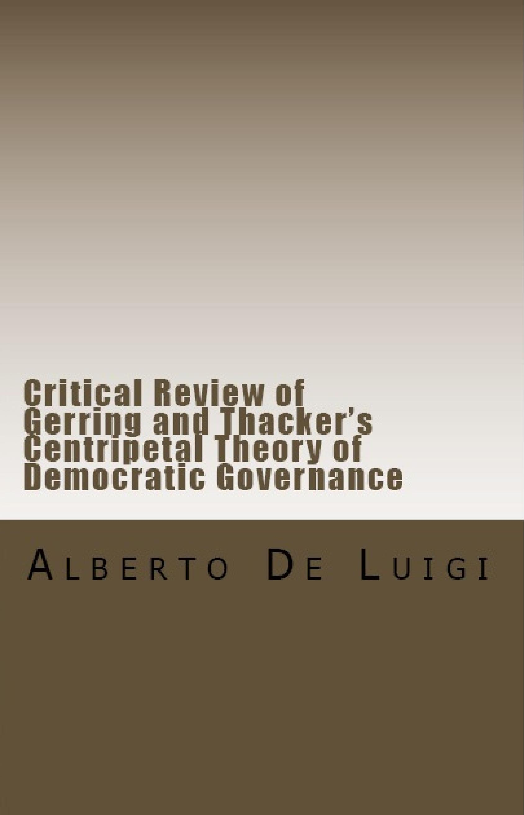 Critical Review of Gerring and Thacker Centripetal Theory of Democratic Governance - Alberto De Luigi-page-001