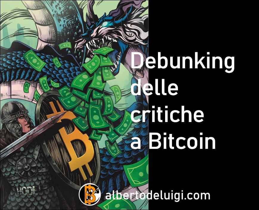Debunking delle più comuni critiche a Bitcoin